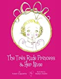 img - for The Tr s Rude Princess & Her Nose book / textbook / text book