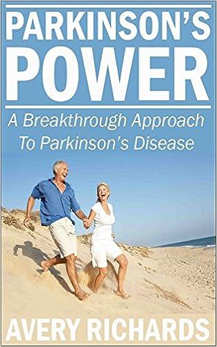 Parkinson's Power: A Parkinson's Disease Breakthrough Approach
