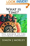 "What is Time?: The answer to the ""ult..."