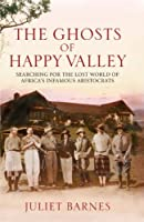 Ghosts of Happy Valley: The Biography