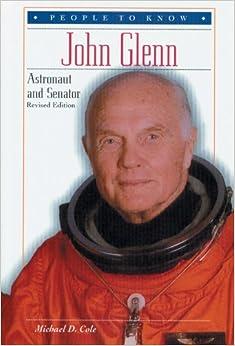 John Glenn: Astronaut and Senator (People to Know ...