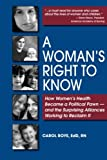 A Womans Right to Know: How Womens Health Became a Political Pawn - and the Surprising Alliances Working to Reclaim It