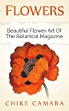 FLOWERS: The Beautiful Art Of Wiliam Curtiss Original Botanical Magazine