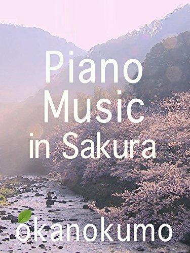 Piano Music in Sakura okanokumo