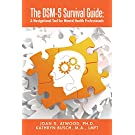 The DSM-5 Survival Guide: A Navigational Tool for Mental Health Professionals