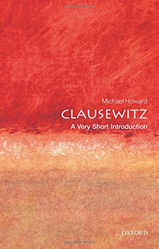 Clausewitz: A Very Short Introduction (Very Short Introductions)