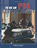 To Be an FBI Special Agent (To Be A)