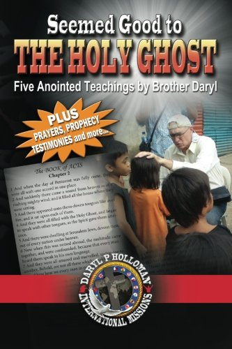 Seemed Good To The Holy Ghost: Five Anointed Teachings By Brother Daryl