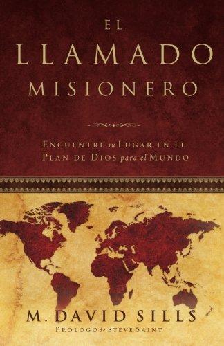 El Llamado Misionero: Encuentre su Lugar en el Plan de Dios para el Mundo