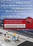 Online Marketing - Essentials für Online Shop Betreiber.: Für Online-Shop