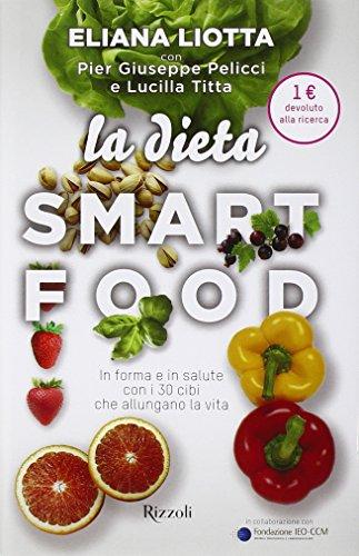La dieta smartfood In forma e in salute con i 30 cibi che allungano la vita PDF