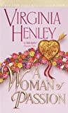 A Woman of Passion (0440222087) by Henley, Virginia