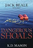 img - for Dangerous Shoals (A Jack Beale Mystery Book 3) book / textbook / text book