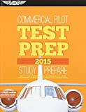 Commercial Pilot Test Prep 2015: Study & Prepare: Pass Your Test and Know What is Essential to Become a Safe, Competent Pilot -- from the Most Trusted Source in Aviation Training (Test Prep Series)