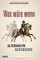 Was wäre wenn: Alternative Geschichte