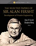 The Selected Papers of Sir Alan Fersht: Development of Protein Engineering (Icp Selected Papers)
