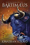 The Golem's Eye (Bartimaeus Volume 2): Golems Eye Bk. 2 (Bartimaeus Trilogy)