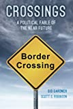 img - for Crossings: A Political Fable of the Near Future book / textbook / text book
