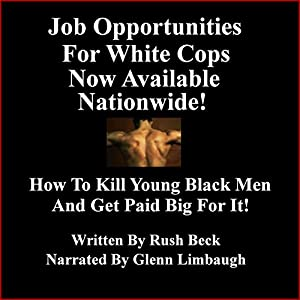 Job Opportunities for White Cops Now Available Nationwide! Audiobook