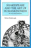 Shakespeare and the Art of Humankindness (1573925128) by Kimbrough, Robert