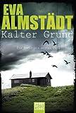 Kalter Grund: Pia Korittkis erster Fall. Kriminalroman