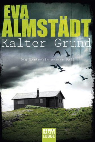 Buchseite und Rezensionen zu 'Kalter Grund: Pia Korittkis erster Fall. Kriminalroman' von Eva Almstädt