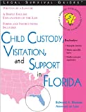 Child Custody, Visitation, and Support in Florida (Child Custody, Visitation & Support in Florida)