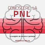 Conoscere la PNL: Le origini, la storia e i princìpi | Federica Melis