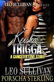 Keisha & Trigga : A Gangster Love Story