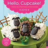 img - for Hello, Cupcake! 2013 Wall Calendar book / textbook / text book