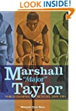 "Marshall ""Major"" Taylor: World Champion Bicyclist, 1899-1901 (Trailblazer Biographies)"