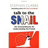 Talk to the Snail - New Editionpar Stephen Clarke