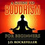 A Guide to Buddhism for Beginners | J.D. Rockefeller