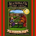 Slangman's Fairy Tales: English to Spanish, Level 3 - Beauty and the Beast | David Burke