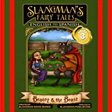 Slangman's Fairy Tales: English to Spanish, Level 3 - Beauty and the Beast (       UNABRIDGED) by David Burke Narrated by David Burke