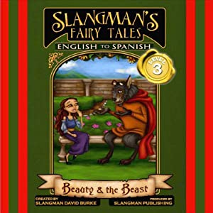 Slangman's Fairy Tales: English to Spanish, Level 3 - Beauty and the Beast Audiobook