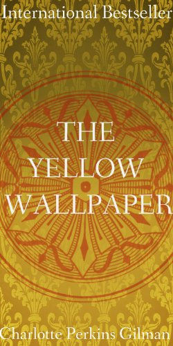 womens struggle with mental illness and in society in the yellow wallpaper by charlotte perkins gilm The yellow wallpaper: male oppression of women in society charlotte perkins gilman's the yellow wallpaper is a commentary on the male oppression of women in a patriarchal society.