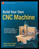 Build Your Own CNC Machine (Technology in Action)
