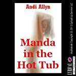 Manda in the Hot Tub: A Erotica Romance Tale of Submission (Vacation in Aruba) | Andi Allyn