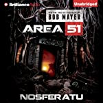 Area 51: Nosferatu (       UNABRIDGED) by Bob Mayer Narrated by Eric G. Dove