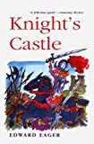 Knight's Castle (Edward Eager's Tales of Magic (Prebound)) (0812441168) by Eager, Edward