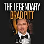 The Legendary Brad Pitt | J. D. Rockefeller