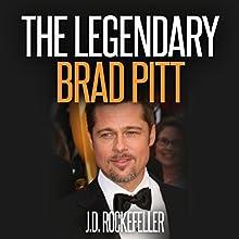 The Legendary Brad Pitt Audiobook by J. D. Rockefeller Narrated by Cinnamin Vroman