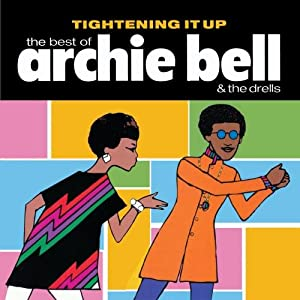 Tightening It Up: The Best Of Archie Bell and the Drells