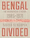 img - for Bengal Divided The Unmaking of a Nation (1905 1971) book / textbook / text book