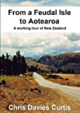 img - for From A Feudal Isle to Aotearoa book / textbook / text book