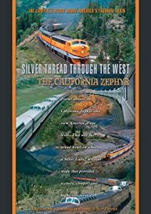 The California Zephyr Silver Thread Through The West