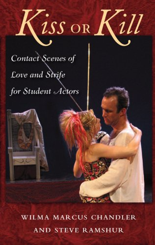 Kiss or Kill: Contact Scenes of Love and Strife for Young Actors Wilma Marcus Chandler and Steve Ramshur