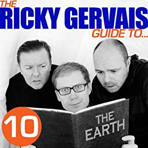 The Ricky Gervais Guide to... THE EARTH | [Ricky Gervais, Steve Merchant & Karl Pilkington]