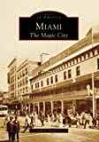 img - for Miami The Magic City, FL (Images of America) book / textbook / text book